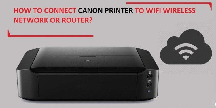 How To Connect Canon Printer To Wifi Network Wifi Network Printer Wireless Networking