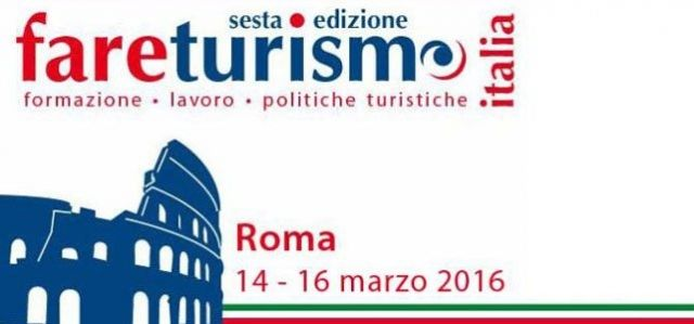 FareTurismo, dal 14 al 16 marzo 2016, Roma