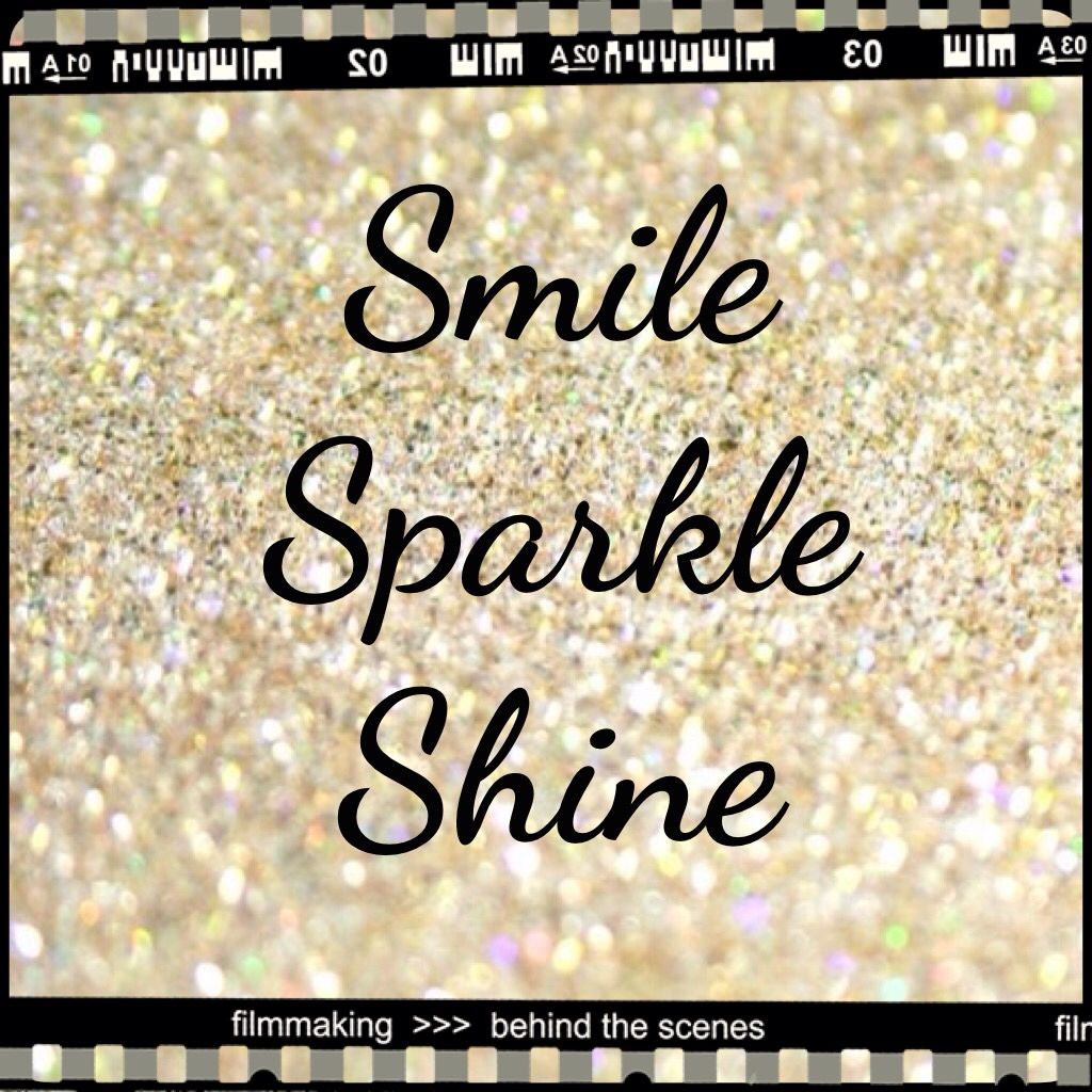 Smile, sparkle, and Shine!