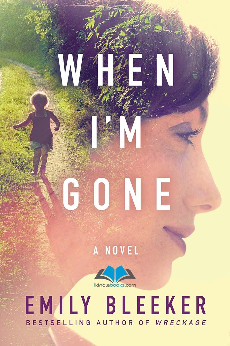 When I'm Gone: A Novel ebook EPUB/PDF/PRC/MOBI/AZW3 free download. Author:  Emily Bleeker