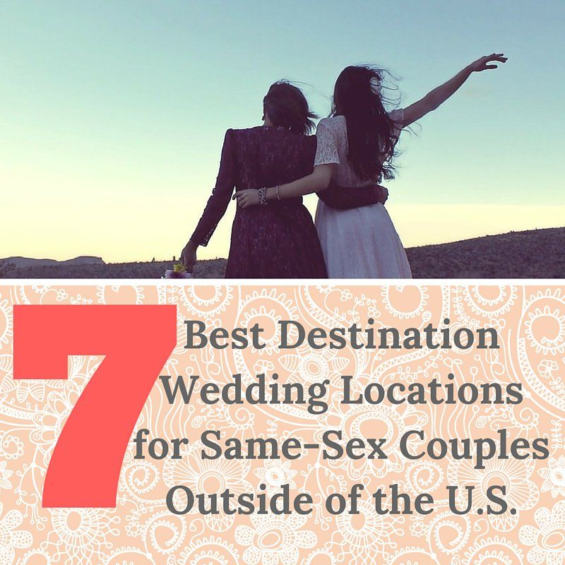 ​​7 Best Locations for Same-Sex Destination Weddings