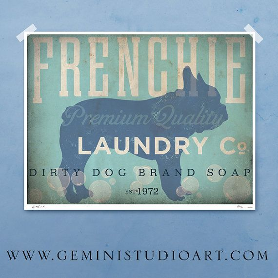 French Bulldog Frenchie Soap Company Bathroom Washroom Artwork Giclee Archival Signed Artists Print Room Artwork Laundry Company Dog Rooms