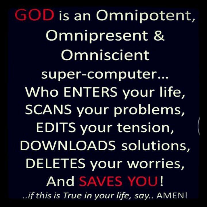 Omniscient omnipotent omnipresent