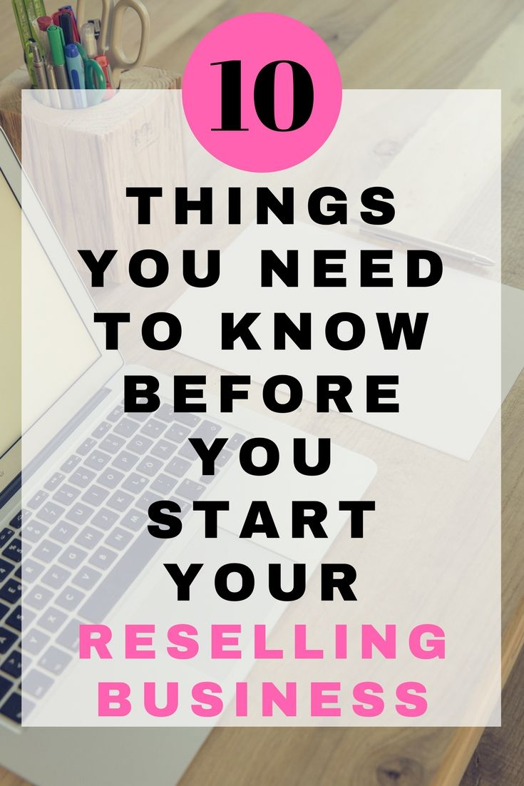 10 things you need to know before you start your reselling business ...