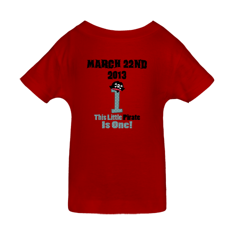 March 22nd 2013 Pirate 1st Birthday Baby T-Shirt Red $19.99 www.inktastic.com