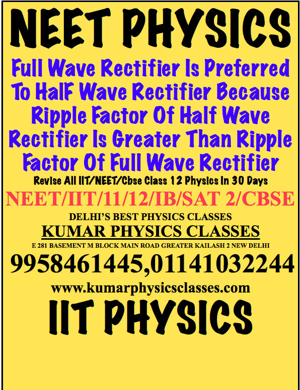NEET PHYSICS Full Wave Rectifier Is Preferred To HalF Wave
