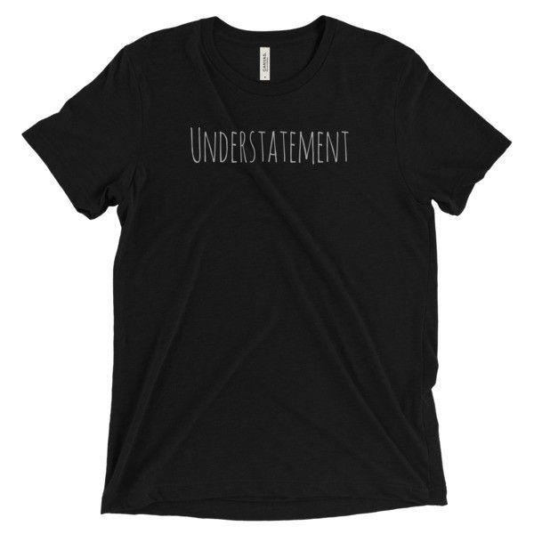 Understatement Short Sleeve Unisex T-Shirt
