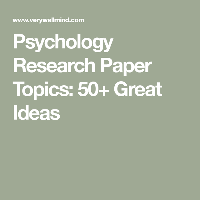 Psychology Research Paper Topics 50 Great Ideas Psychology Research Research Paper Psychology