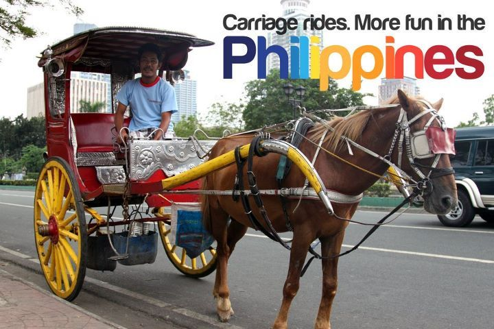 CARRIAGE RIDES. More fun in the Philippines!
