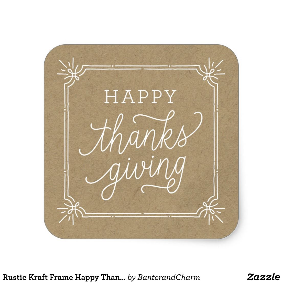 Rustic Kraft Frame Happy Thanksgiving Square Sticker Get In The Spirit With These Labels Featuring A Background And Hand Drawn