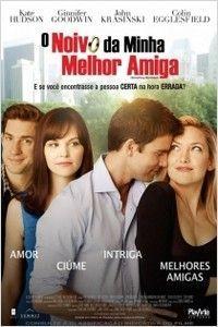 O Noivo Da Minha Melhor Amiga Filme 2011 Com Imagens Filmes
