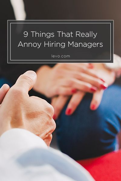 9 things that really annoy hiring managers