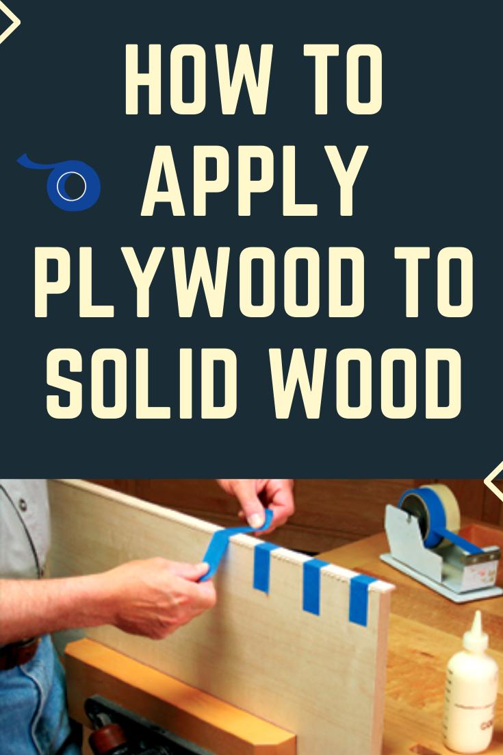 How to Apply Plywood Veneer Edge Banding to Solid Wood