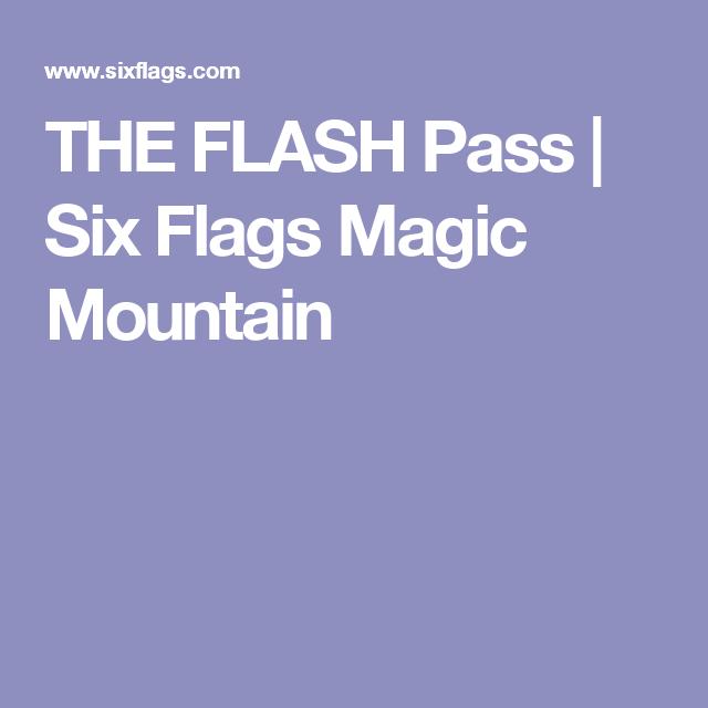 The Flash Pass Six Flags Magic Mountain California Dreaming Six Flags The Flash