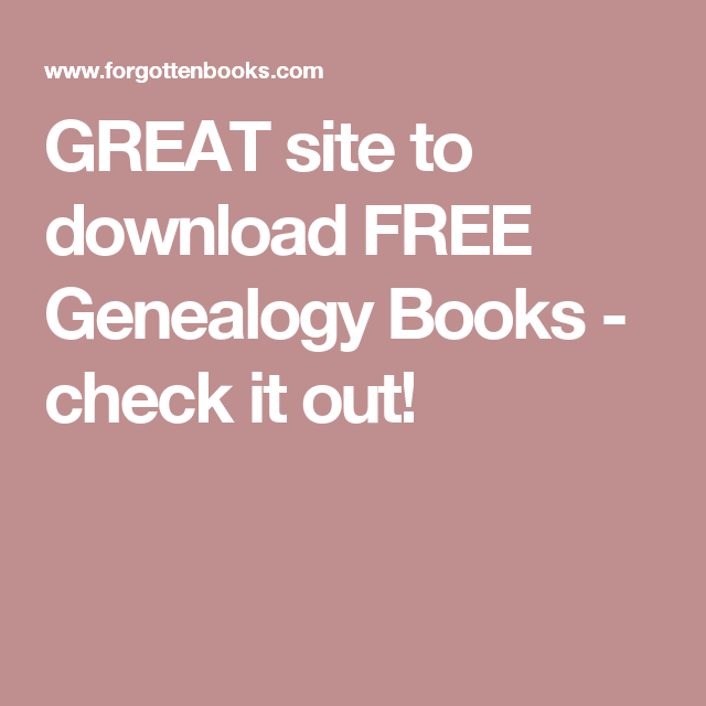 great site to download free genealogy books check it out
