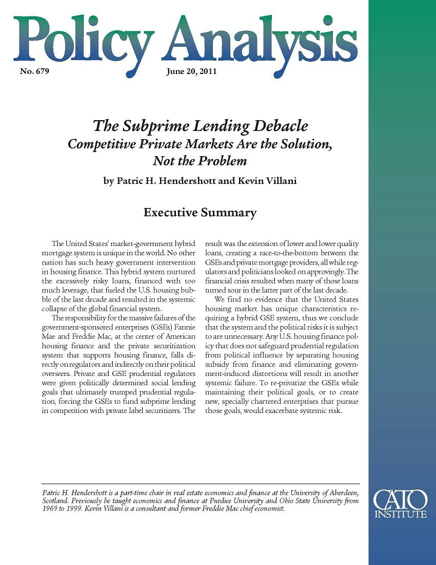 The Subprime Lending Debacle Competitive Private Markets Are The