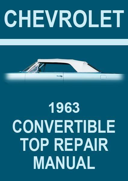 Chevrolet 1963 Impala Convertible Top Factory Service And Repair Manual Repair Manuals Chevrolet Convertible Top Repair