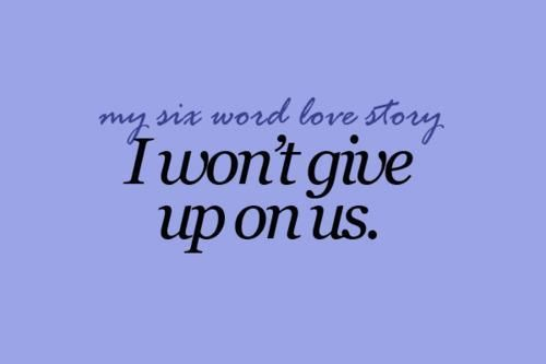my six word love story