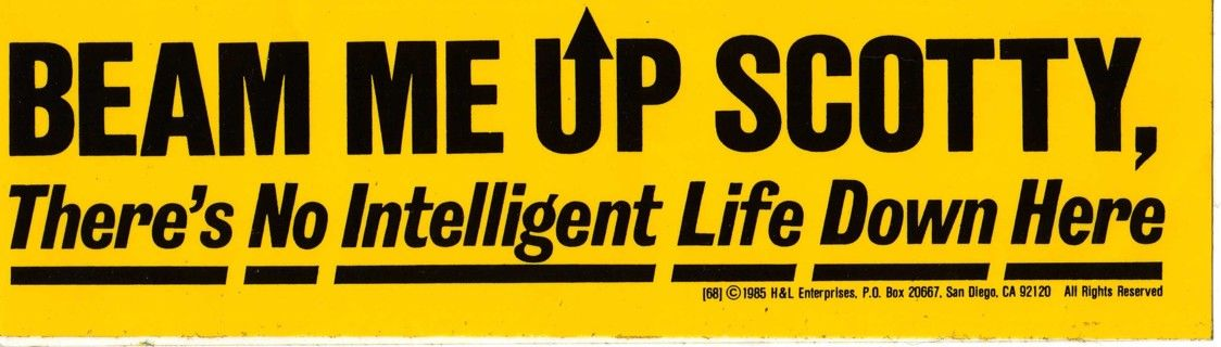 I have this bumper sticker from the 80's.