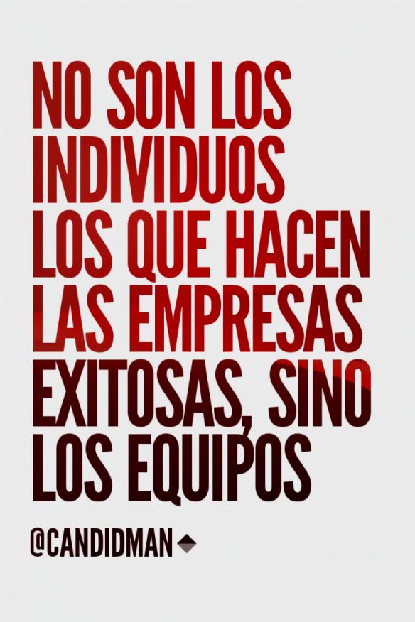 No Son Los Individuos Los Que Hacen Las Empresas Exitosas