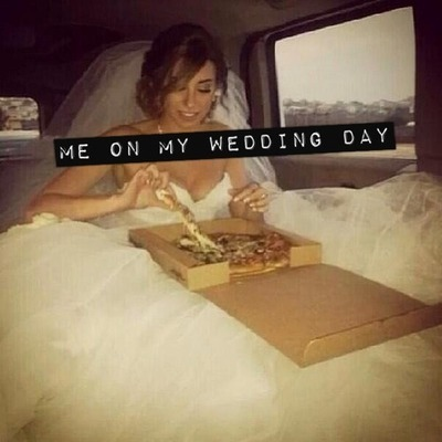 And Thats Me On My Wedding Day Eating Pizza