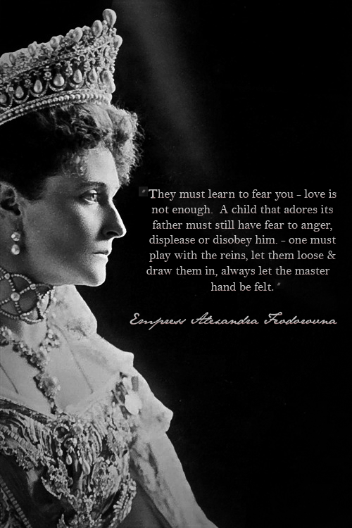 Then They Also Far More Value Kindness Only Gentleness They Do Not Understand Russian Heart Are Stran Alexandra Feodorovna Russian History Romanov Dynasty