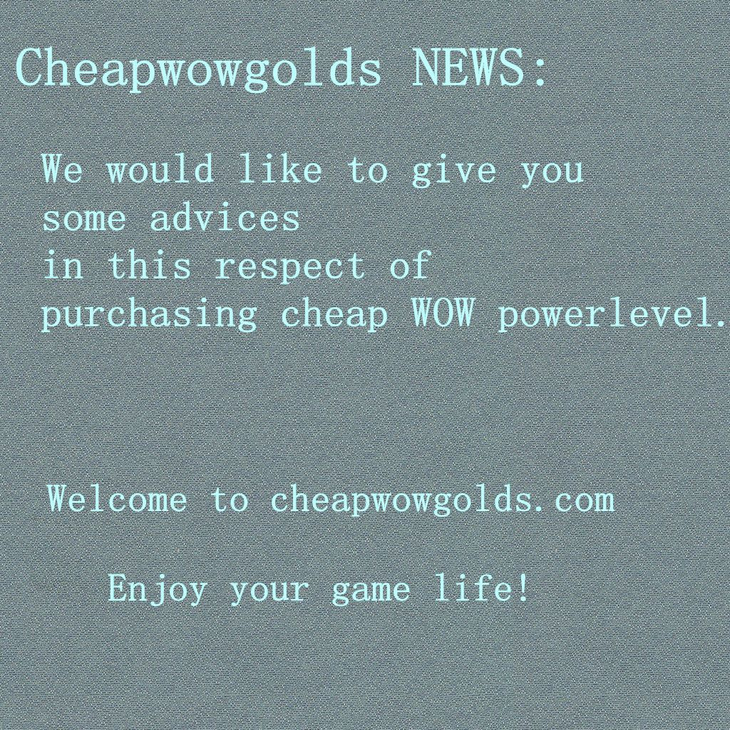 Buy cheap and safe WOW gold in cheapwowgolds.com