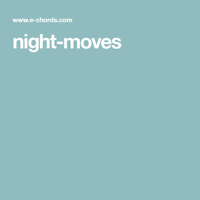 night-moves | Guitar Music & Tutorials | Pinterest | Night moves ...