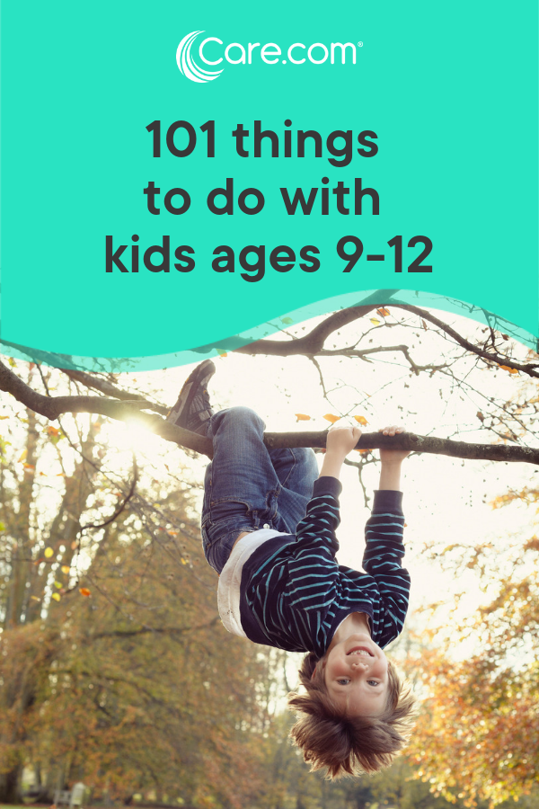101 Exciting Things To Do With Kids Ages 9 12 Babysitting Activities Activities For Boys Things To Do With Boys