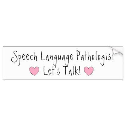 SLP (Speech language pathologist)bumpersticker Bumper Sticker | New ...