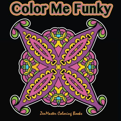 Introducing Color Me Funky Fun And Beginners Black Background Coloring Mandalas For Adults Books