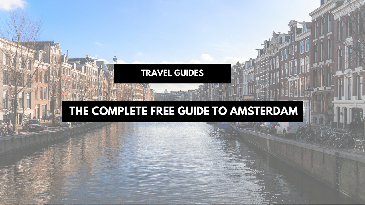 The Complete Free Amsterdam Travel Guide Travel Guides Noni May Amsterdam Travel Guide Amsterdam Travel Hawaiian Travel