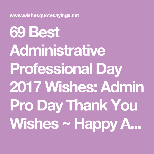 Professional Happy Birthday Quotes: 69 Best Administrative Professional Day 2017 Wishes: Admin