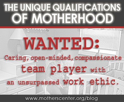 A post about motherhood and the unique qualifications this job - post resume