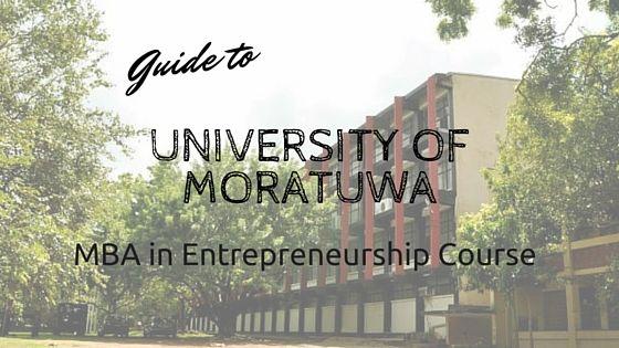 University Of Moratuwa Mba In Entrepreneurship Is The First Sri Lankan Mba In Entrepreneurship With Lot Of Technology Entrepreneurship Courses Mba University
