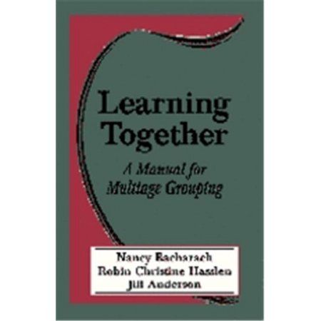 Learning Together: A Manual for Multiage Grouping, Multicolor