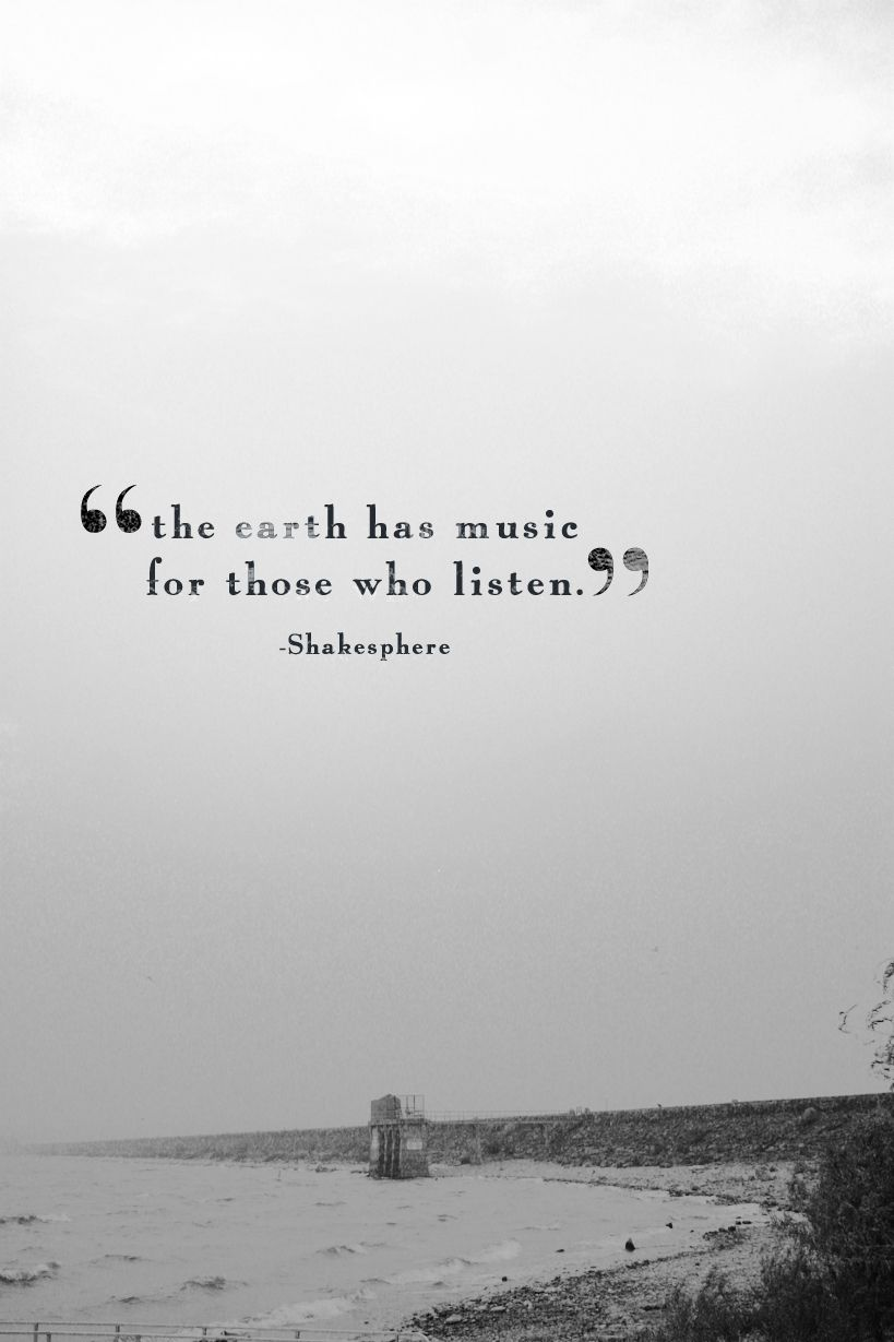 the earth has music for those who listen shakespeare
