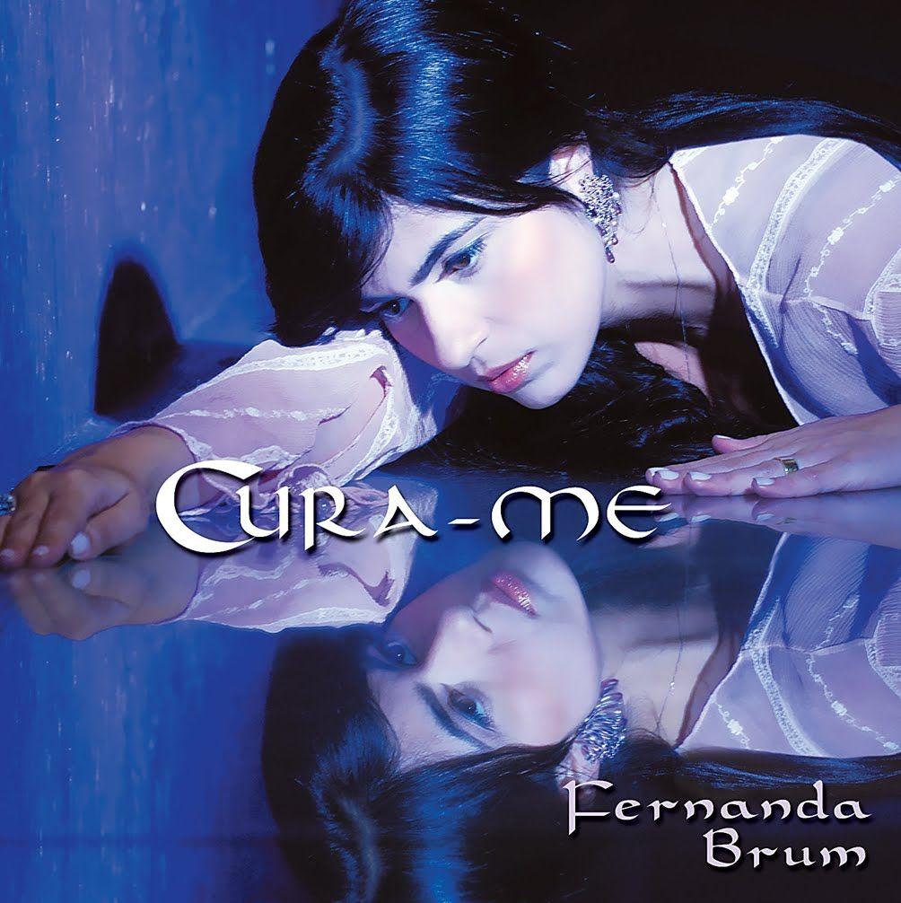"FERNANDA BRUM ""CURA-ME"" (2008) - Álbum Completo (HQ)"