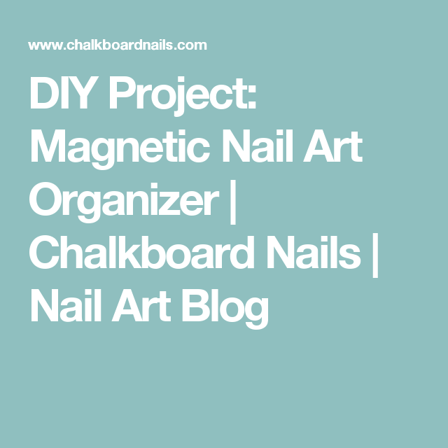 DIY Project Magnetic Nail Art Organizer