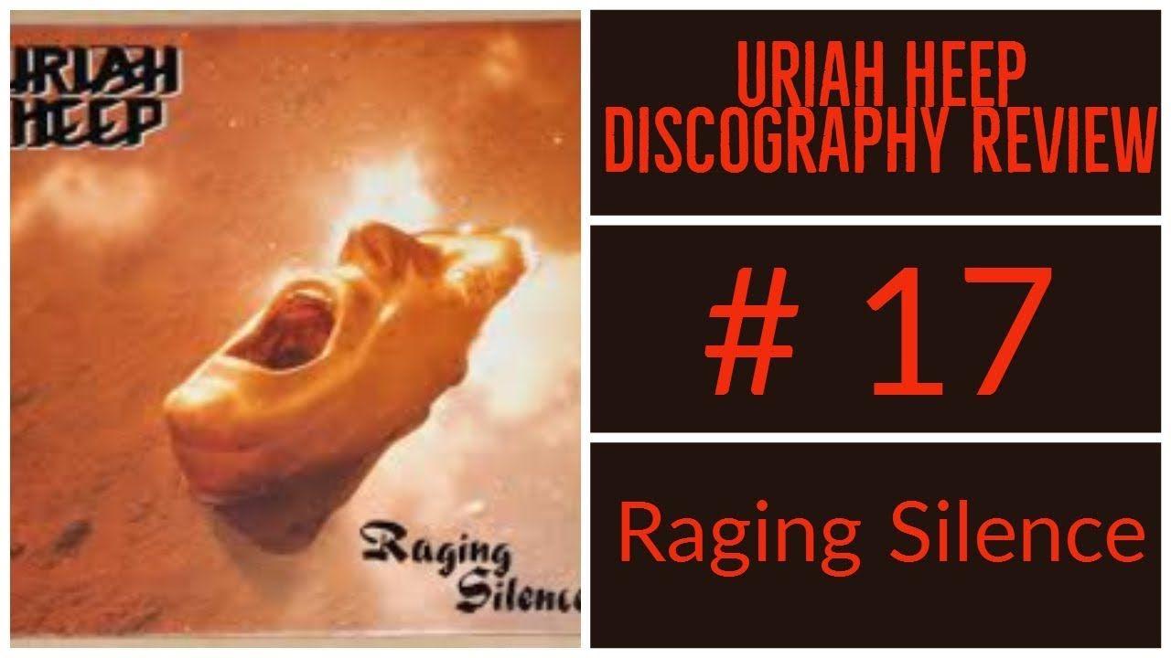 Uriah Heep Discography Review 17 Raging Silence Uriah Rage