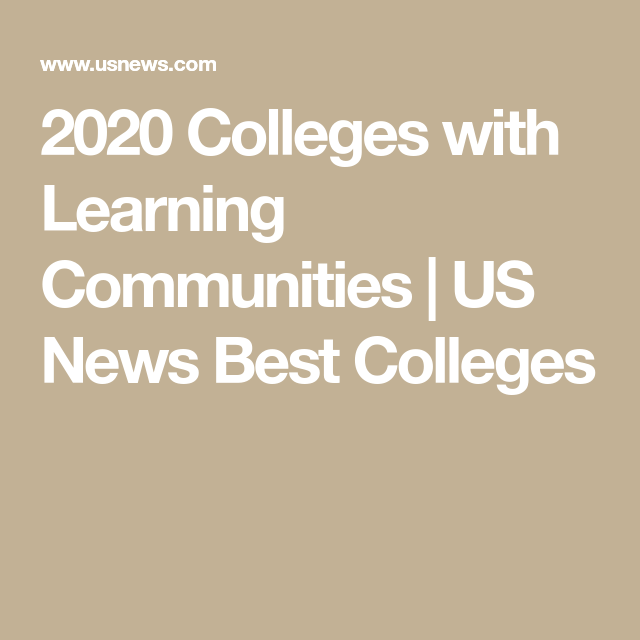 2020 Colleges With Learning Communities Us News Best Colleges In 2020 College Fun Georgia State University Atlanta Dean Of Students