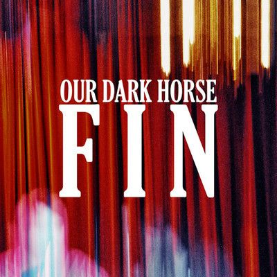 Fin by Our Dark Horse - full stream on Soundcloud.