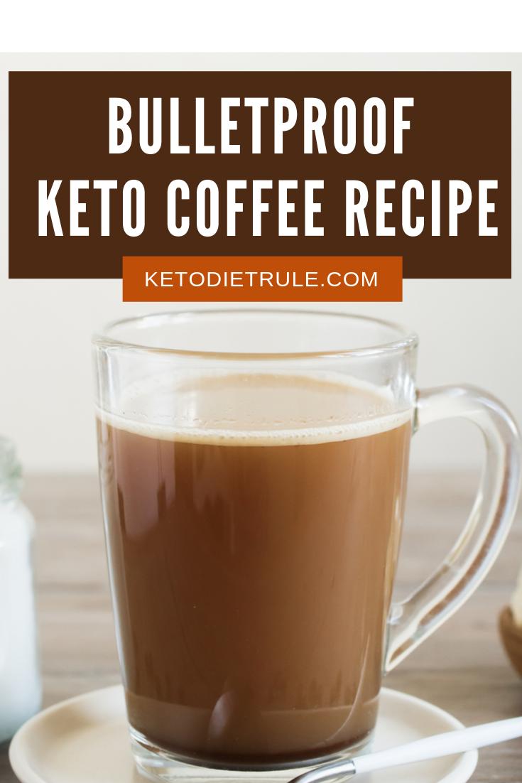 3 Ingredient Bulletproof Keto Coffee Recipe With Mct Oil Keto Diet Rule Recipe Keto Coffee Recipe Coffee Recipes Best Bulletproof Coffee Recipe