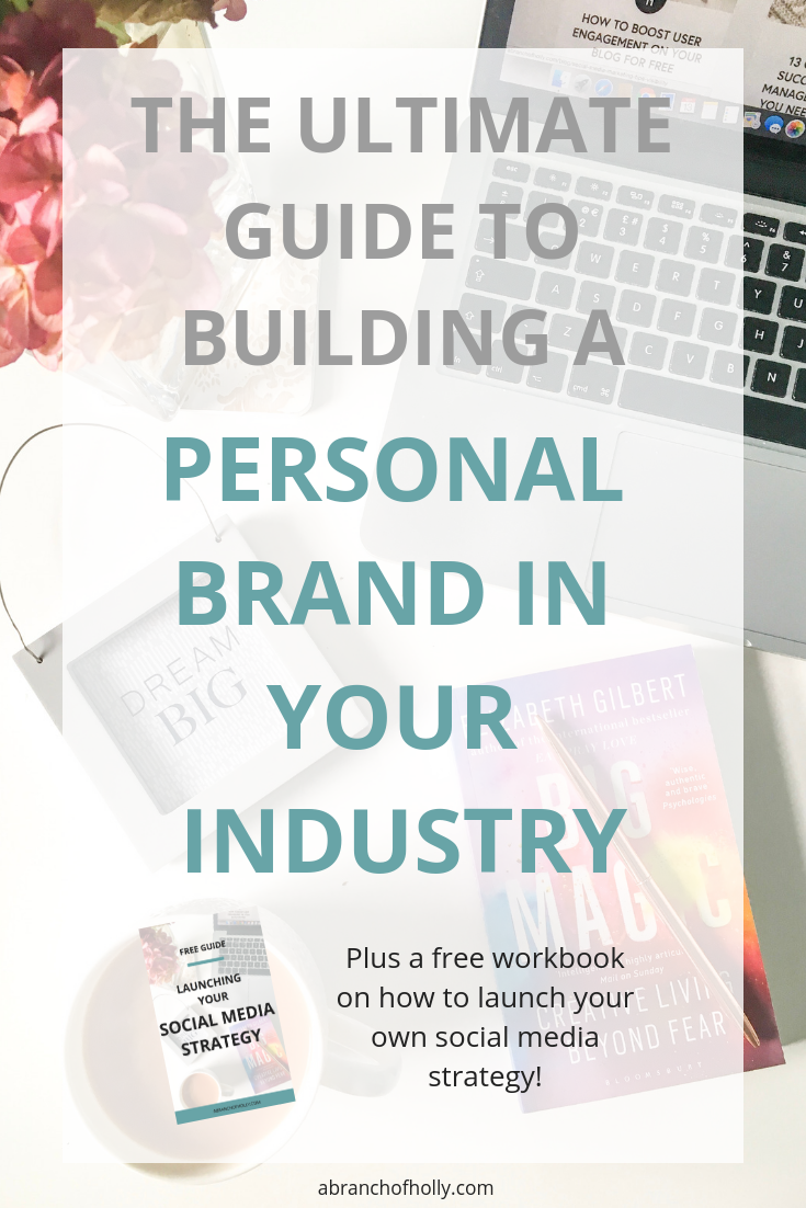 The Ultimate Guide To Building A Personal Brand In Your Industry