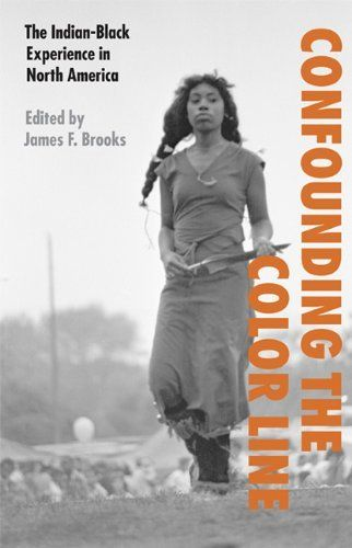 Confounding the Color Line: The (American) Indian - Black Experience in North America by James F. Brooks, http://www.amazon.com/dp/0803261942/ref=cm_sw_r_pi_dp_u2-Mrb1E8TSGG