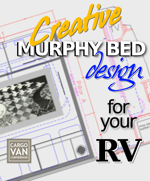 A Murphy Bed In Your RV Or Van Conversion Is Space Saving Technique That Can
