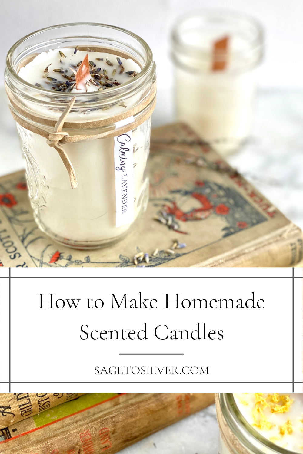 How to Make Homemade Scented Candles • Sage to Silver