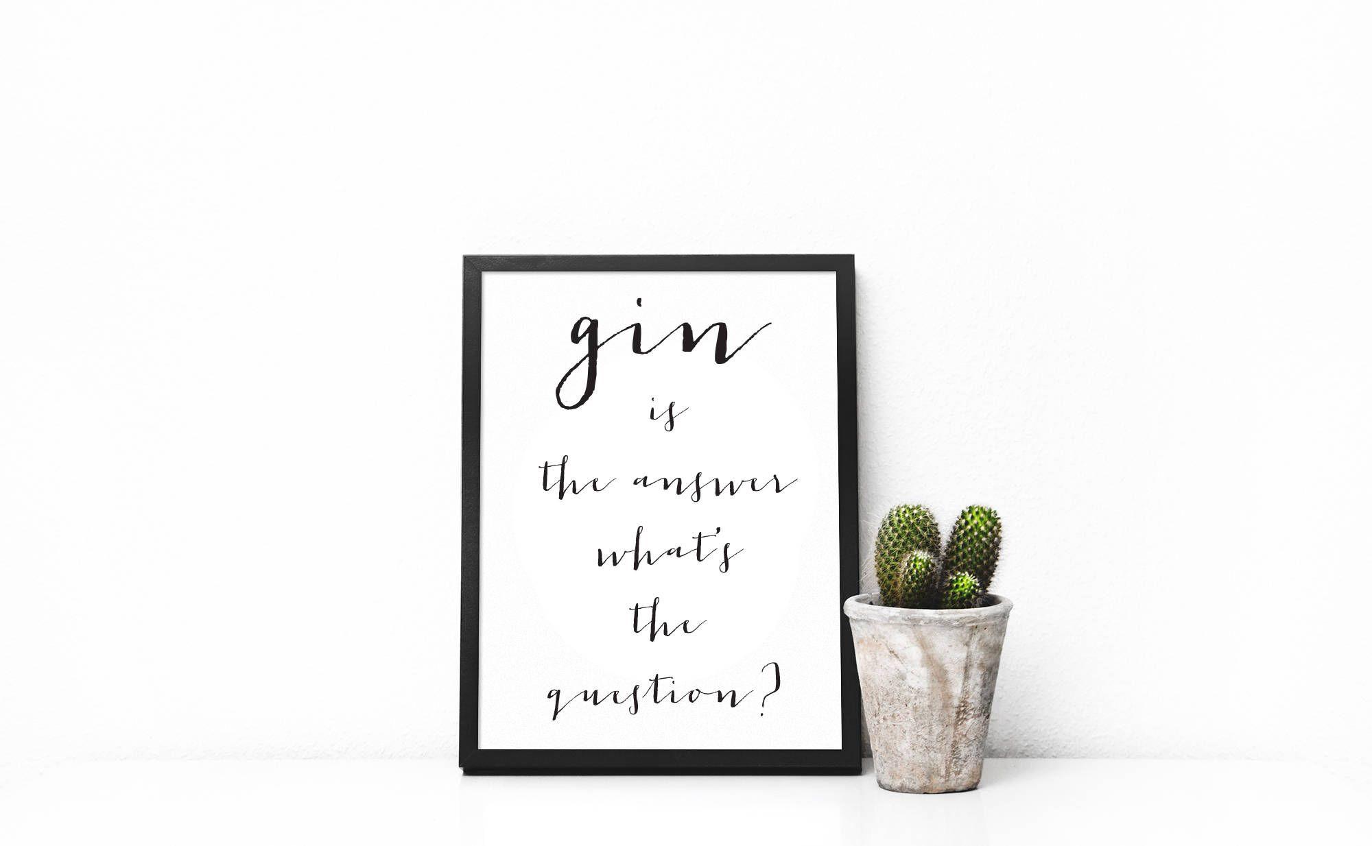 Gin is the answer gin gift gin love gin friend office wall art