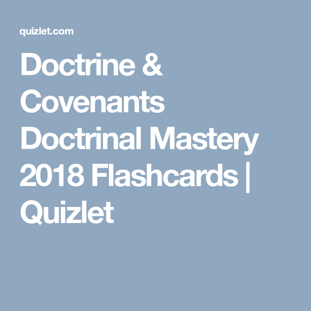 Doctrine & Covenants Doctrinal Mastery 2018 Flashcards