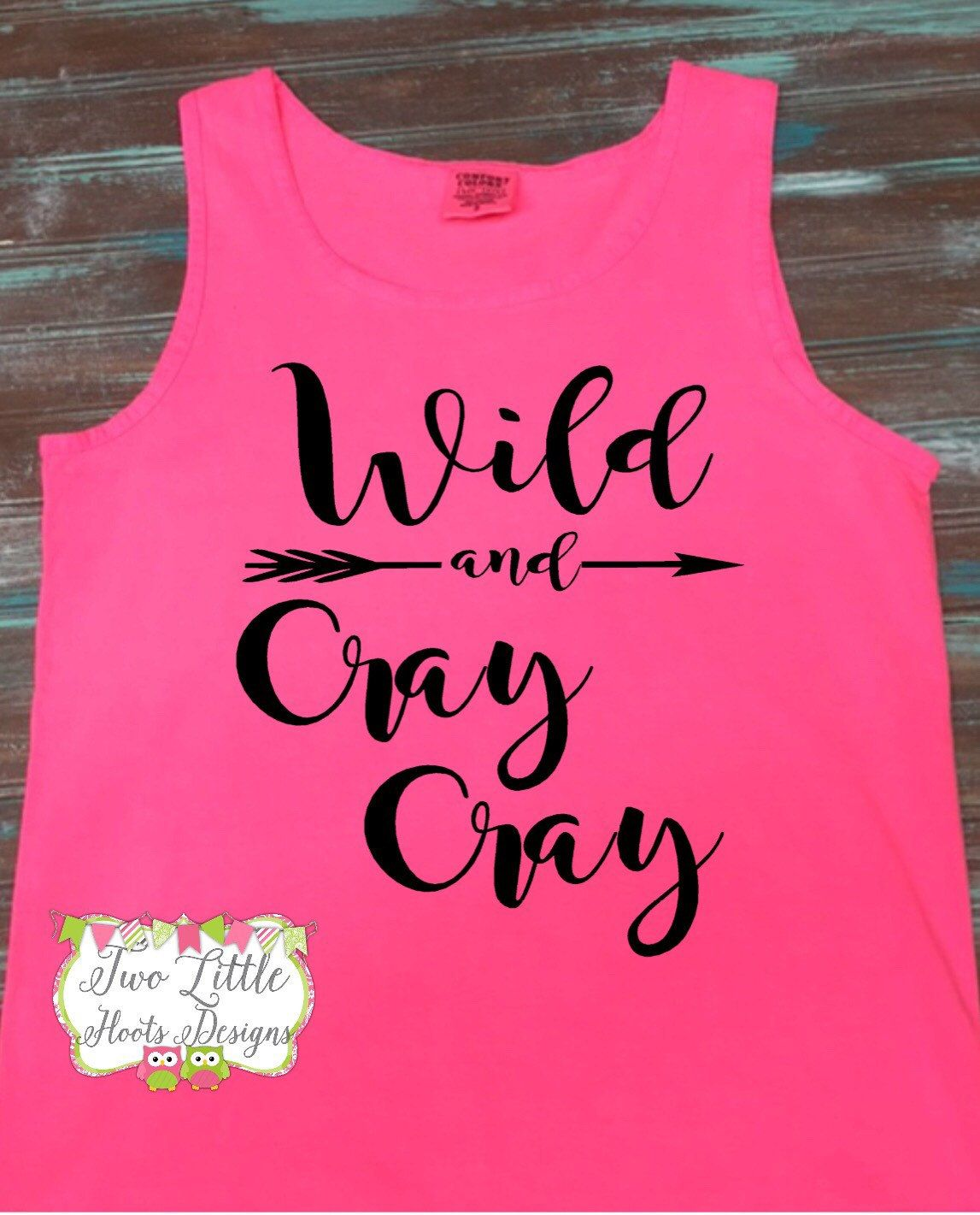 Wild And Cray Cray Comfort Color Tank By Twolittlehootsdesign On